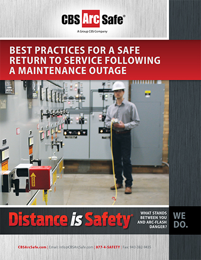 CBS ArcSafe White Paper Best Practices for a Safe Return to Service Following a Maintenance Outage