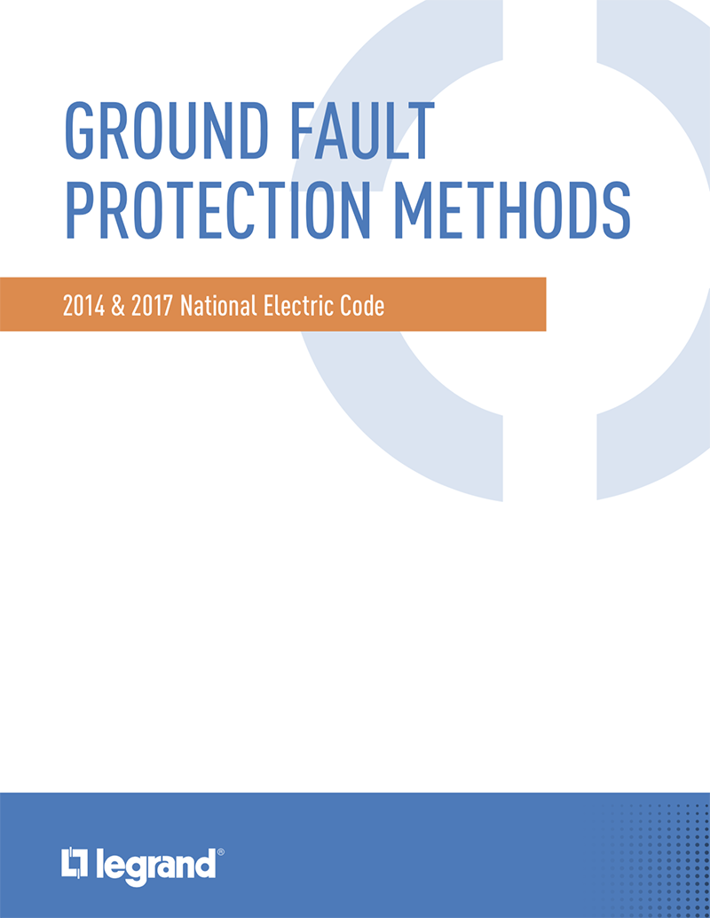 Ground Fault Protection Methods – 2014 and 2017 National Electrical Code